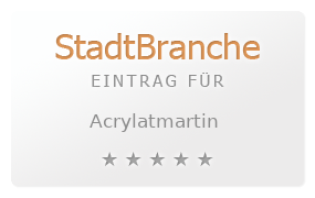 Acrylatmartin Bewertung & Öffnungszeit